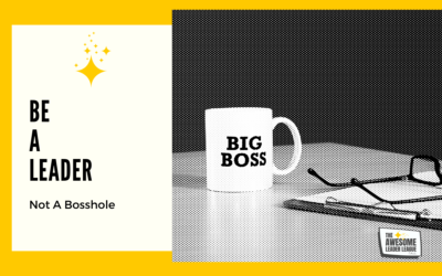 Be A Leader, Not A Boss-Hole