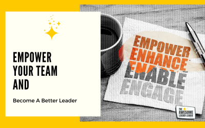 Empower Your Team and Become a Better Leader