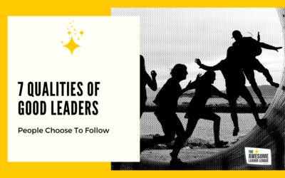 7 Qualities Of A Good Leader
