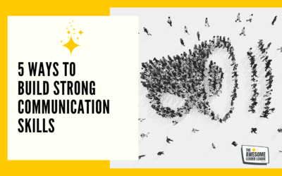 5 Ways To Build Strong Communication Skills